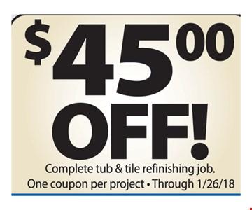 $45.00 off complete tub & tile refinishing job