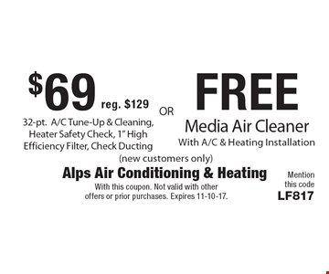 $69 reg. $1.29 32-pt.A/C Tune-Up & Cleaning, Heater Safety Check, 1