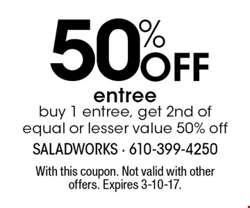 50% Off entree buy 1 entree, get 2nd of equal or lesser value 50% off. With this coupon. Not valid with other offers. Expires 3-10-17.