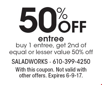 50% Off entree. Buy 1 entree, get 2nd of equal or lesser value 50% off. With this coupon. Not valid with other offers. Expires 6-9-17.