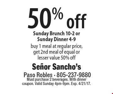 50% off Sunday Brunch 10-2 or Sunday Dinner 4-9. Buy 1 meal at regular price, get 2nd meal of equal or lesser value 50% off. Must purchase 2 beverages. With dinner coupon. Valid Sunday 4pm-9pm. Exp. 4/21/17.