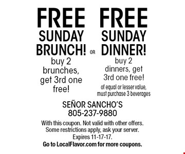 Free Sunday Dinner! Buy 2 dinners, get 3rd one free! Free Sunday Brunch! Buy 2 brunches, get 3rd one free! Of equal or lesser value, must purchase 3 beverages. With this coupon. Not valid with other offers. Some restrictions apply, ask your server. Expires 11-17-17. Go to LocalFlavor.com for more coupons.