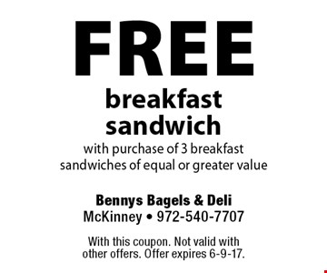free breakfast sandwich with purchase of 3 breakfast sandwiches of equal or greater value. With this coupon. Not valid with other offers. Offer expires 6-9-17.