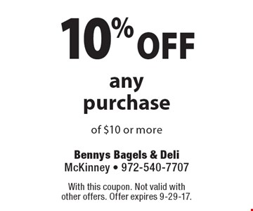10% OFF any purchase of $10 or more. With this coupon. Not valid with other offers. Offer expires 9-29-17.