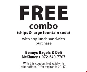 Free combo (chips & large fountain soda) with any lunch sandwich purchase. With this coupon. Not valid with other offers. Offer expires 9-29-17.