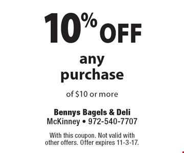 10% OFF any purchase of $10 or more. With this coupon. Not valid with other offers. Offer expires 11-3-17.