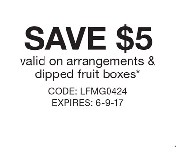 Save $5 valid on arrangements &dipped fruit boxes*. CODE: LFMG0424 EXPIRES: 6-9-17 *Cannot be combined with any other offer. Restrictions may apply. See store for details. Edible®, Edible Arrangements®, the Fruit Basket Logo, and other marks mentioned herein are registered trademarks of Edible Arrangements, LLC. © 2017 Edible Arrangements, LLC. All rights reserved.