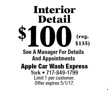 $100 Interior Detail (reg. $135). Limit 1 per customer. Offer expires 5/1/17.