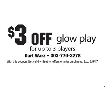 $3 off glow play for up to 3 players. With this coupon. Not valid with other offers or prior purchases. Exp. 6/9/17.