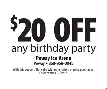 $20 off any birthday party. With this coupon. Not valid with other offers or prior purchases. Offer expires 9/22/17.
