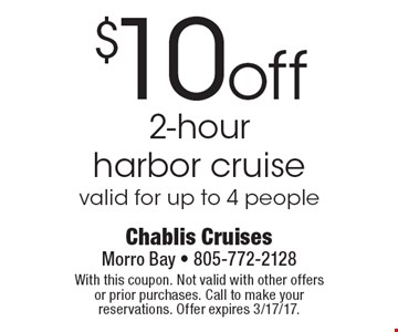 $10 off 2-hour harbor cruise. Valid for up to 4 people. With this coupon. Not valid with other offers or prior purchases. Call to make your reservations. Offer expires 3/17/17.