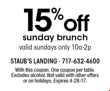 15%off sunday brunch valid sundays only 10a-2p. With this coupon. One coupon per table. Excludes alcohol. Not valid with other offers or on holidays. Expires 4-28-17.