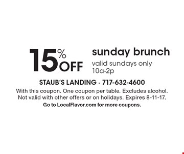 15% Off sunday brunch valid sundays only 10a-2p. With this coupon. One coupon per table. Excludes alcohol. Not valid with other offers or on holidays. Expires 8-11-17.Go to LocalFlavor.com for more coupons.
