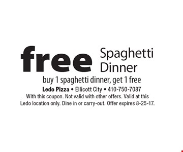 Free Spaghetti Dinner buy 1 spaghetti dinner, get 1 free. With this coupon. Not valid with other offers. Valid at this Ledo location only. Dine in or carry-out. Offer expires 8-25-17.