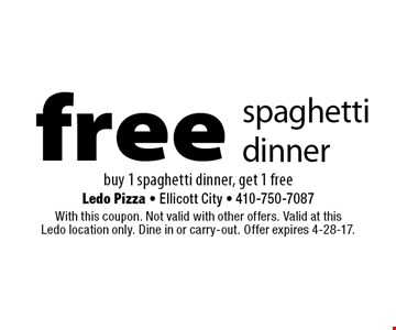 Free spaghetti dinner buy 1 spaghetti dinner, get 1 free. With this coupon. Not valid with other offers. Valid at this Ledo location only. Dine in or carry-out. Offer expires 4-28-17.