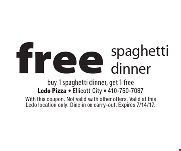 Free spaghetti dinner. Buy 1 spaghetti dinner, get 1 free. With this coupon. Not valid with other offers. Valid at this Ledo location only. Dine in or carry-out. Expires 7/14/17.