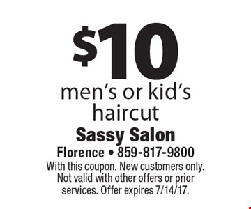 $10 men's or kid's haircut. With this coupon. New customers only. Not valid with other offers or prior services. Offer expires 7/14/17.