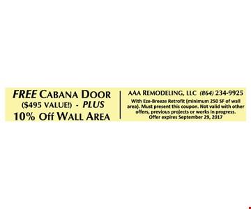 Free Cabana Door Plus 10% Off Wall Area