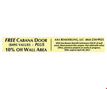 Free cabana door plus 10% off wall area