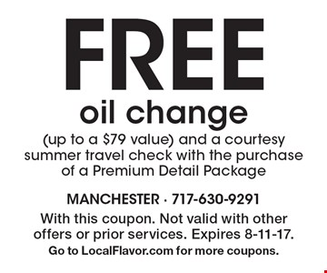 FREE oil change (up to a $79 value) and a courtesy summer travel check with the purchase of a Premium Detail Package. With this coupon. Not valid with other offers or prior services. Expires 8-11-17. Go to LocalFlavor.com for more coupons.