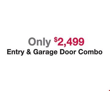 Only $2,499 Entry & Garage Door Combo