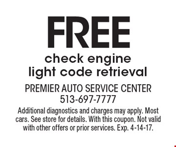 FREE check engine light code retrieval. Additional diagnostics and charges may apply. Mostcars. See store for details. With this coupon. Not valid with other offers or prior services. Exp. 4-14-17.