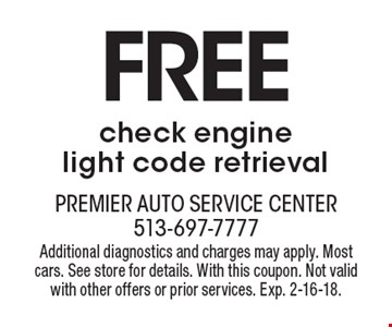 FREE check engine light code retrieval. Additional diagnostics and charges may apply. Mostcars. See store for details. With this coupon. Not valid with other offers or prior services. Exp. 2-16-18.