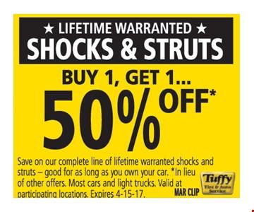 Shocks and struts. Buy 1 get 1 50% off