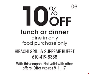 10% Off lunch or dinner. Dine in only, food purchase only. With this coupon. Not valid with other offers. Offer expires 8-11-17.