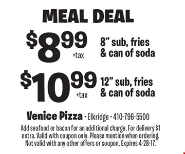 Meal Deal $10.99 + tax 12