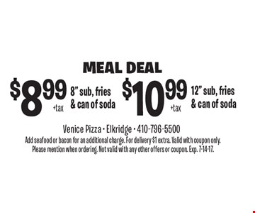 Meal Deal. $8.99 +tax 8