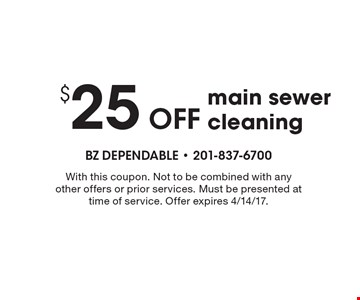 $25 Off main sewer cleaning. With this coupon. Not to be combined with any other offers or prior services. Must be presented at time of service. Offer expires 4/14/17.