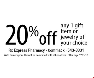 20% off any 1 gift item or jewelry of your choice. With this coupon. Cannot be combined with other offers. Offer exp. 12/8/17.