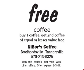 free coffee, buy 1 coffee, get 2nd coffee of equal or lesser value free. With this coupon. Not valid with other offers. Offer expires 3-3-17.