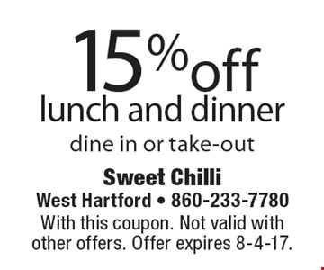 15%off lunch and dinner dine in or take-out. With this coupon. Not valid with other offers. Offer expires 8-4-17.