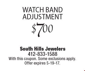 $7.00 watch band adjustment. With this coupon. Some exclusions apply. Offer expires 5-19-17.