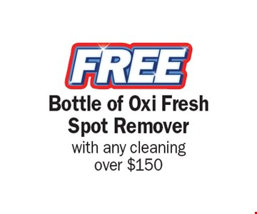 Bottle of Oxi Fresh Spot Remover with any cleaning over $150.