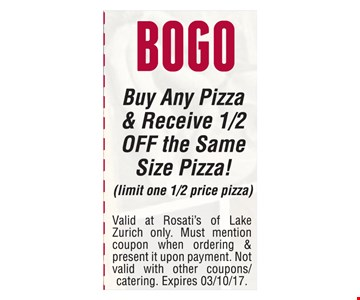 Buy Any Pizza & Receive 1/2 Off Same Size Pizza