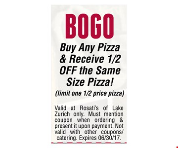 Bogo - buy any pizza & receive 1/2 off the same size pizza