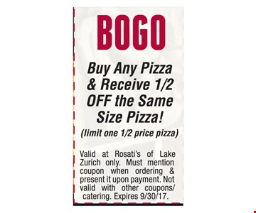 Buy Any Pizza & Receive 1/2 Off The Same Size Pizza!