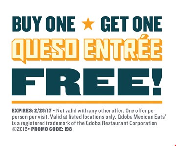 Buy One Get One Queso Entrée Free