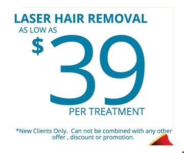 Laser hair removal as low as $39 per treatment.