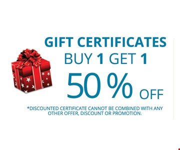 Gift certificates buy 1, get 1 50% off