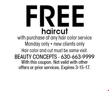 Free haircut with purchase of any hair color service. Monday only - new clients only. Hair color and cut must be same visit.. With this coupon. Not valid with other offers or prior services. Expires 3-15-17.