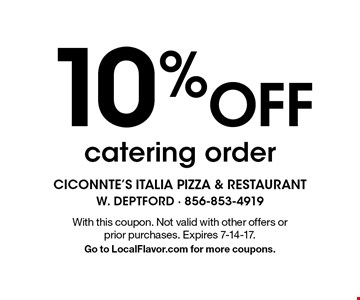 10% Off catering order. With this coupon. Not valid with other offers or prior purchases. Expires 7-14-17. Go to LocalFlavor.com for more coupons.