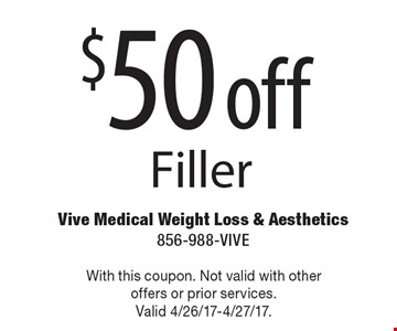 $50 off filler. With this coupon. Not valid with other offers or prior services. Valid 4/26/17-4/27/17.