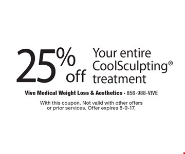 25% off Your entire CoolSculpting treatment. With this coupon. Not valid with other offersor prior services. Offer expires 6-9-17.