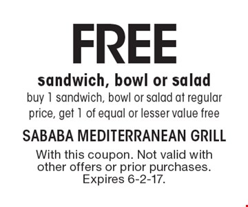 Free sandwich, bowl or salad. Buy 1 sandwich, bowl or salad at regular price, get 1 of equal or lesser value free. With this coupon. Not valid with other offers or prior purchases. Expires 6-2-17.