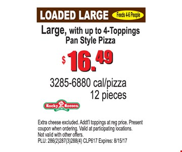 Large, With Up To 4 Toppings Pan Style Pizza $16.99