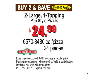 2-Large, 1-Topping Pan Style Pizzas $24.99